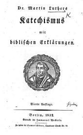 Dr. Martin Luthers Katechismus mit biblischen Erklärungen. Vierte Auflage