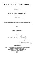 Eastern Customs  illustrations of Scripture passages  with some observations on the character  manners   c  of the Greeks PDF