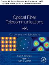 Optical Fiber Telecommunications VIA: Chapter 18. Technology and Applications of Liquid Crystal on Silicon (LCoS) in Telecommunications, Edition 6