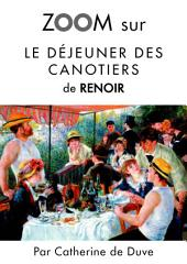 Zoom sur Le déjeuner des canotiers de Renoir: Pour connaitre tous les secrets du célèbre tableau de Renoir !
