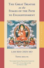 The Great Treatise on the Stages of the Path to Enlightenment: Volume 2