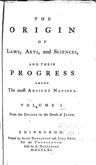 The Origin of Laws  Arts  and Sciences  and Their Progress Among the Most Ancient Nations PDF