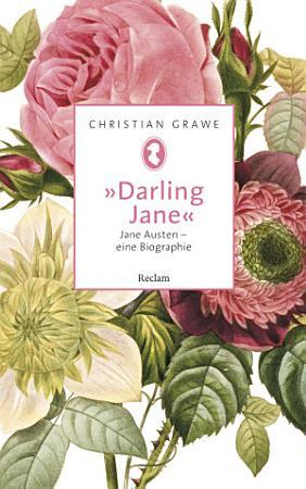 Darling Jane   Jane Austen     eine Biographie PDF