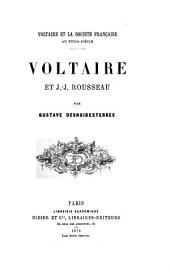 Voltaire et la société au xviii siècle: Voltaire et J. J. Rousseau