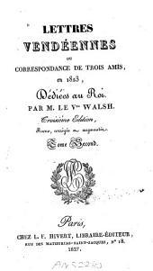 Lettres vendéennes, ou correspondance de trois amis, en 1823: Volume2