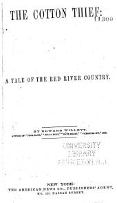 The Cotton Thief: A Tale of the Red River Country ...