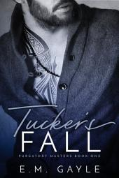 Tucker's Fall: Contemporary Billionaire Romance
