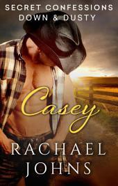 Secret Confessions: Down & Dusty – Casey (Novella)