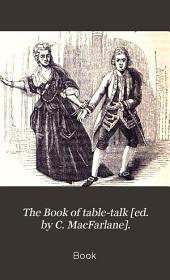 The Book of table-talk [ed. by C. MacFarlane].