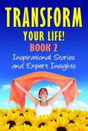Transform Your Life! BOOK 2