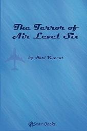 Terror Air Level Six