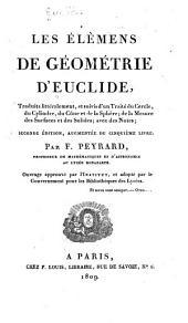Les élémens de géométrie d'Euclide: traduits littéralement, et suivis d'un traité du cercle, du cylindre, du cône et de le sphère, de la mesure des surfaces et des solides, avec des notes