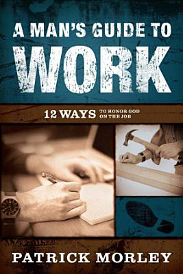 A Man s Guide to Work
