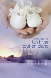 Un hiver tout en blanc (Harlequin Prélud')