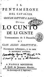 Il Pentamerone del cavalier Giovan Battista Basile, overo lo Cunto de li cunte Trattenimento de li peccerille di Gian Alesio Abbattutis