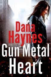 Gun Metal Heart: A Daria Gibron Thriller