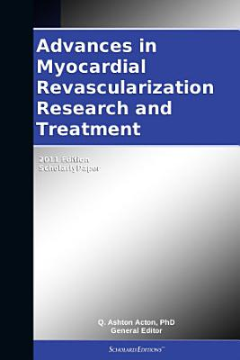 Advances in Myocardial Revascularization Research and Treatment  2011 Edition PDF