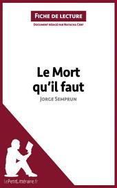 Le Mort qu'il faut de Jorge Semprun (Fiche de lecture): Résumé complet et analyse détaillée de l'oeuvre