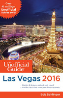 The Unofficial Guide to Las Vegas 2016 PDF