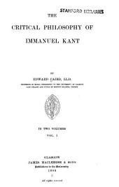 The Critical Philosophy of Immanuel Kant: Volume 1