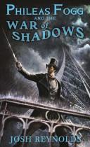 Phileas Fogg and the War of Shadows
