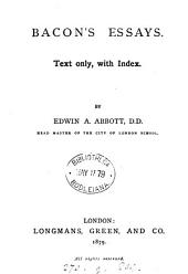 Bacon's essays, with intr., notes and index by E.A. Abbott. Text only, with index
