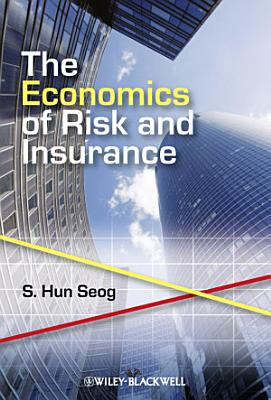 The Economics of Risk and Insurance
