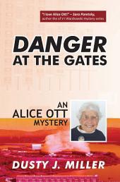 Danger at the Gates: An Alice Ott Mystery
