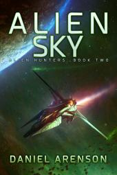 Alien Sky: Alien Hunters, Book 2