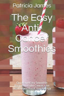 The Easy Anti Cancer Smoothies