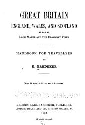 Great Britain: England, Wales, and Scotland as Far as Loch Maree and the Cromarty Firth : Handbook for Travelers