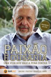 Luis Álvaro de Oliveira Ribeiro - LAOR: Paixão e Ousadia - Uma vida que vale a pena contar