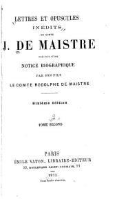 Lettres et opuscules inédites: précédés d'une notice biographique par son fils le comte Rodolphe de Maistre, Volume2