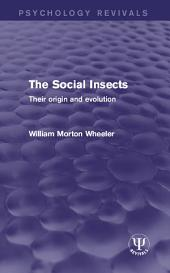 The Social Insects: Their Origin and Evolution