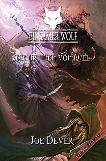 Einsamer Wolf 13   Die Druiden von Ruel PDF