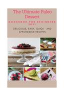 The Ultimate Paleo Dessert Cookbook for Beginners 2021