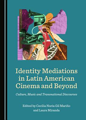 Identity Mediations in Latin American Cinema and Beyond