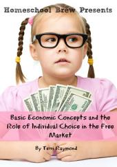 Basic Economic Concepts and the Role of Individual Choice in the Free Market: First Grade Social Science Lesson, Activities, Discussion Questions and Quizzes