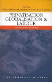 Privatisation, Globalisation, and Labour: Studies from Australia