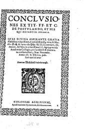 Conclusiones Ex Tit. FF. Et C. De Postulando, Et His Qui Notantur Infamia: Quas ... Praesidibus ... Marsilio Koch, & Bernardo Pütz ... in ... I. C. Agrippinensis Academiæ Collegio ... 3. non. Novembr. Anno M. D. XXVIII. [!] publicè tueri nitetur Henricus Westphall Paderbornenesis