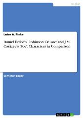 Daniel Defoe's 'Robinson Crusoe' and J.M. Coetzee's 'Foe': Characters in Comparison