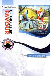 70 Days Fasting and Prayer Programme 2015 Edition : Prayers that bring unparalleled favour
