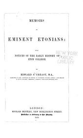 Memoirs of Eminent Etonians: With Notices of the Early History of Eton College