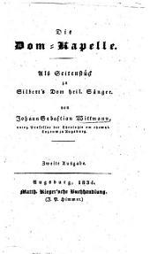 Die Dom-Kapelle: als Seitenstück zu Silbert's Dom heil. Sänger