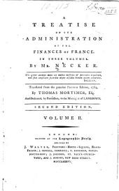 A Treatise on the Administration of the Finances of France ...
