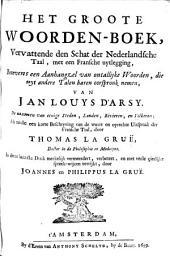 Het groote woorden-boek, vervattende den schat der Nederlandsche taal, met een fransche uytlegging,: benevens een aanhangzel van ontallijke woorden, die uyt andere talen haren oorspronk nemen