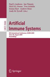 Artificial Immune Systems: 8th International Conference, ICARIS 2009, York, UK, August 9-12, 2009, Proceedings
