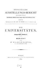 """""""Die"""" Universitäten: (Gruppe XXVI, Section 5) ; Bericht"""