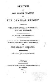 Sketch of the tenth chapter of the General report regarding the agricultural and political state of Scotland: On woods and plantations