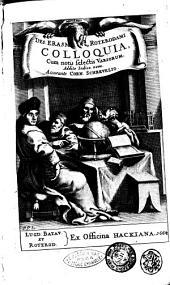 Des. Erasmi Roterodami Colloquia, cum notis selectis variorum, addito indice novo. Accurante Corn. Schreuelio